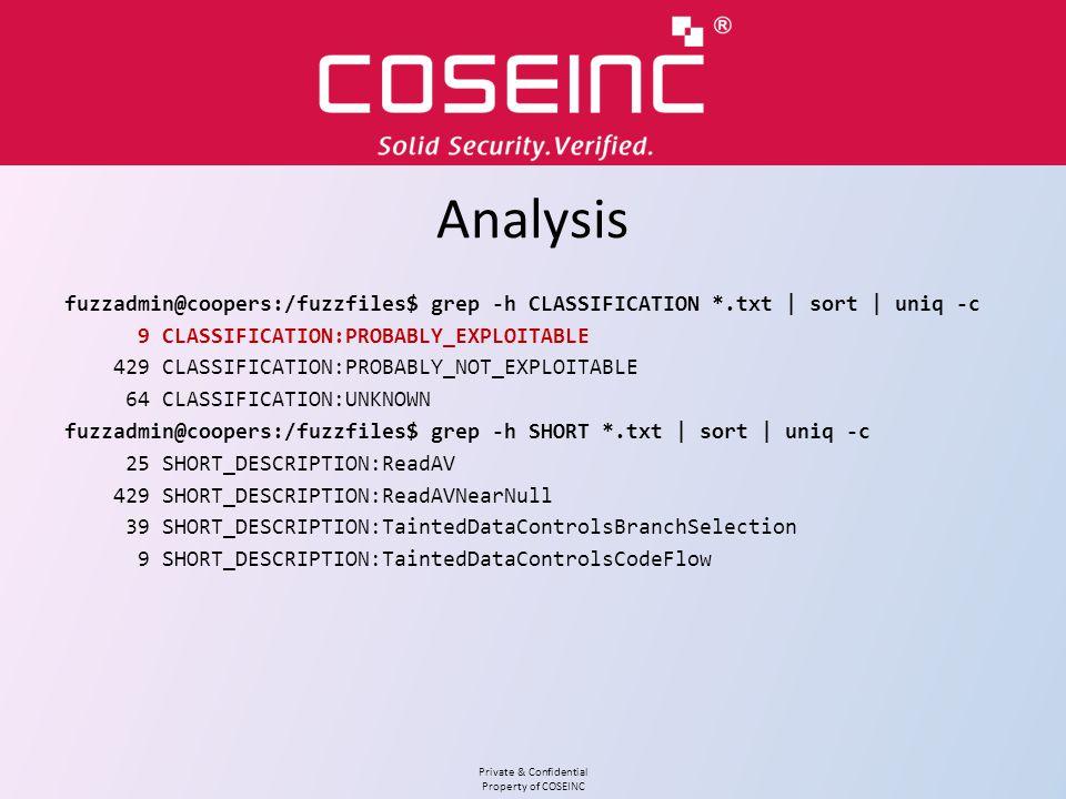 Analysis fuzzadmin@coopers:/fuzzfiles$ grep -h CLASSIFICATION *.txt | sort | uniq -c. 9 CLASSIFICATION:PROBABLY_EXPLOITABLE.