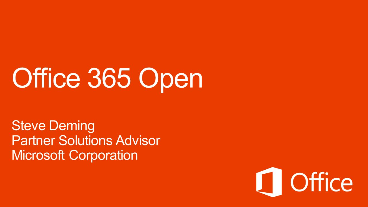 Office 365 Open Steve Deming Partner Solutions Advisor