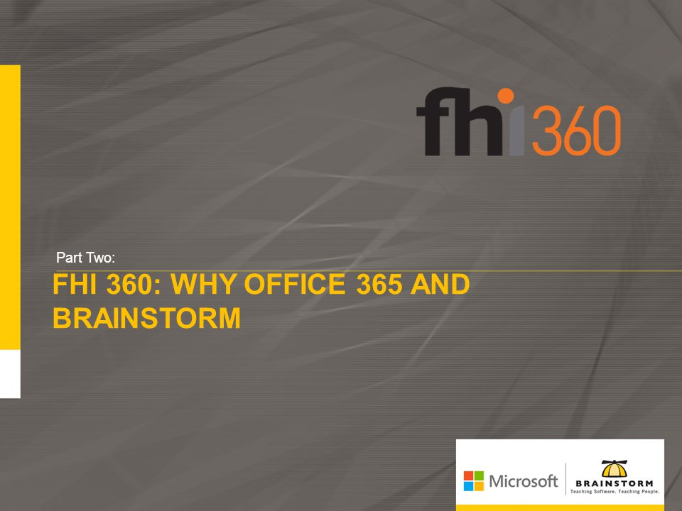 FHI 360: Why Office 365 and BrainStorm