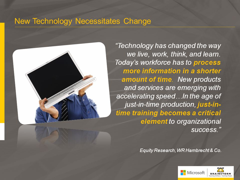 New Technology Necessitates Change
