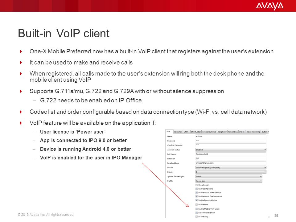 Built-in VoIP client One-X Mobile Preferred now has a built-in VoIP client that registers against the user's extension.