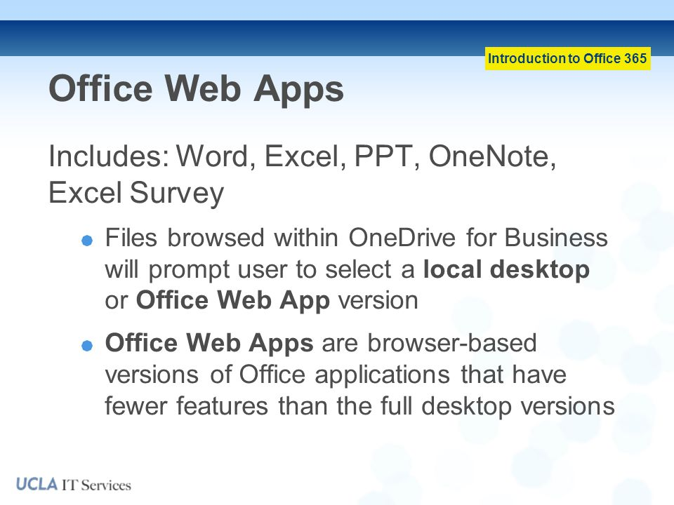 Office Web Apps Includes: Word, Excel, PPT, OneNote, Excel Survey