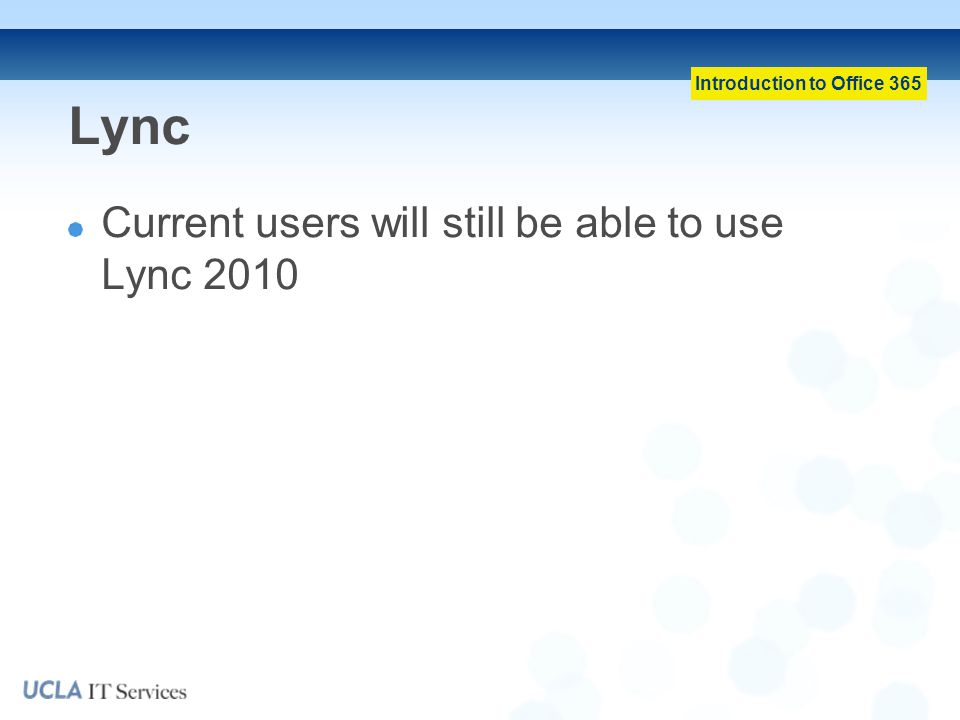 Lync Current users will still be able to use Lync 2010