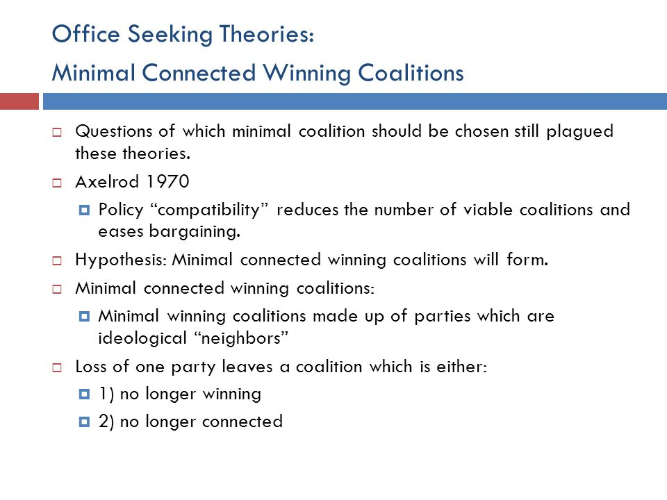 Office Seeking Theories: Minimal Connected Winning Coalitions