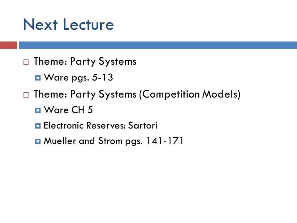 Next Lecture Theme: Party Systems