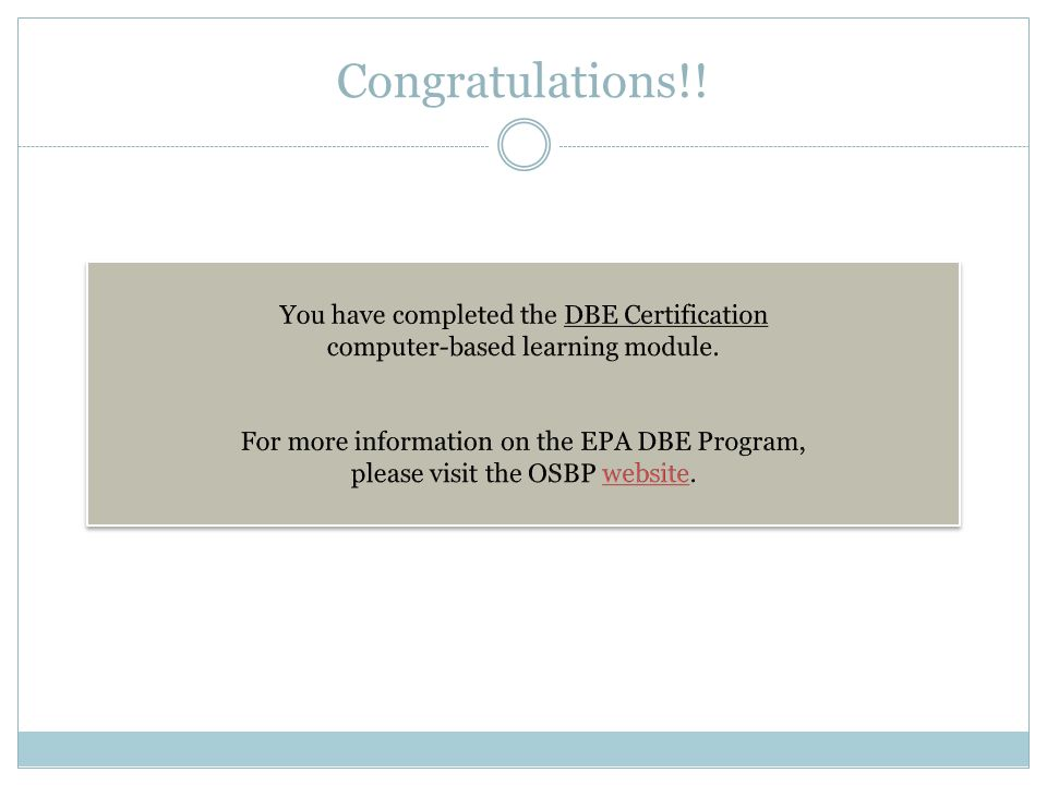 Congratulations!! You have completed the DBE Certification