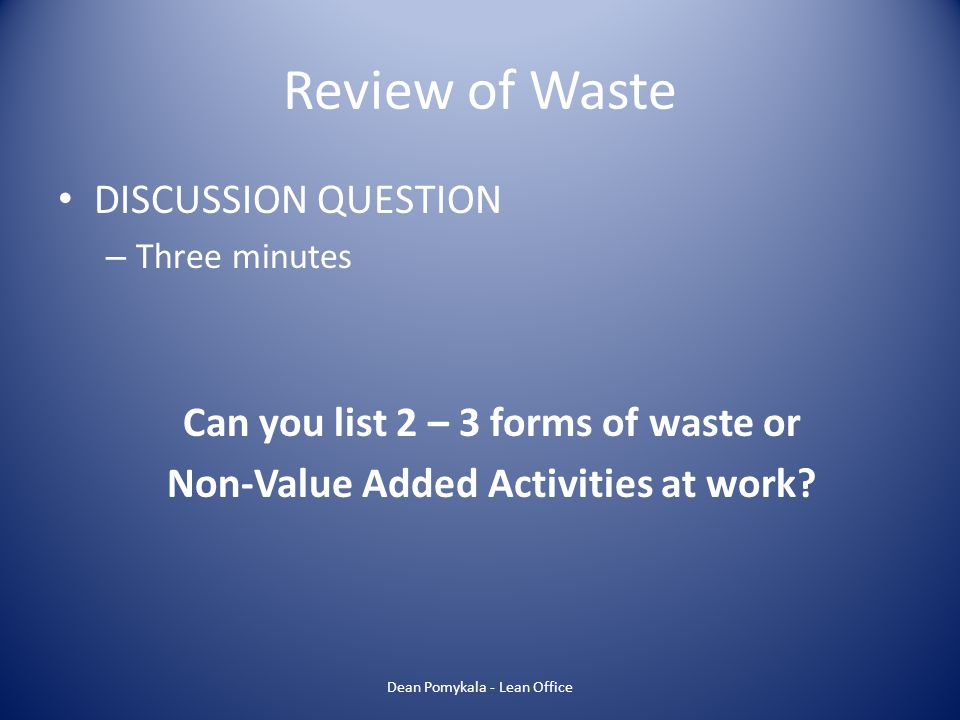 Can you list 2 – 3 forms of waste or
