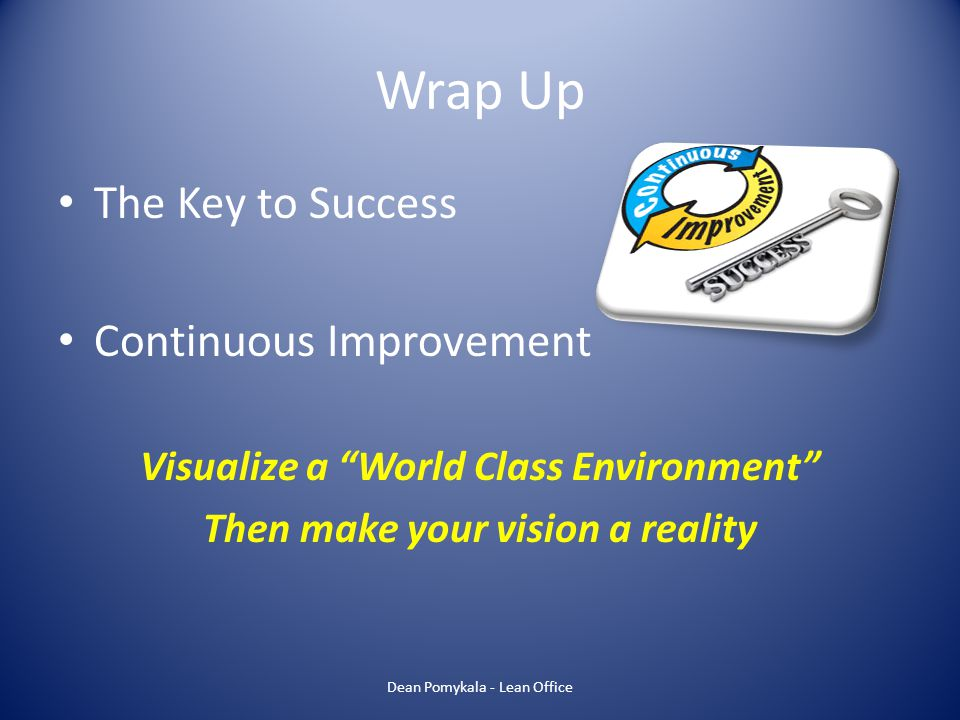 Visualize a World Class Environment Then make your vision a reality
