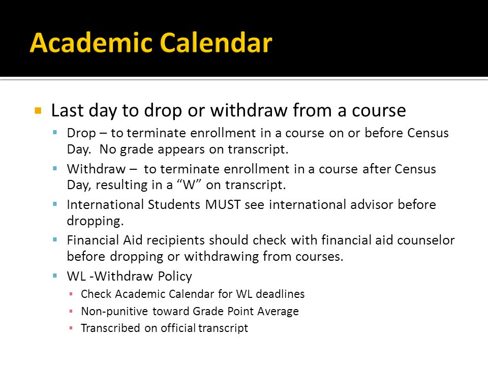 Academic Calendar Last day to drop or withdraw from a course