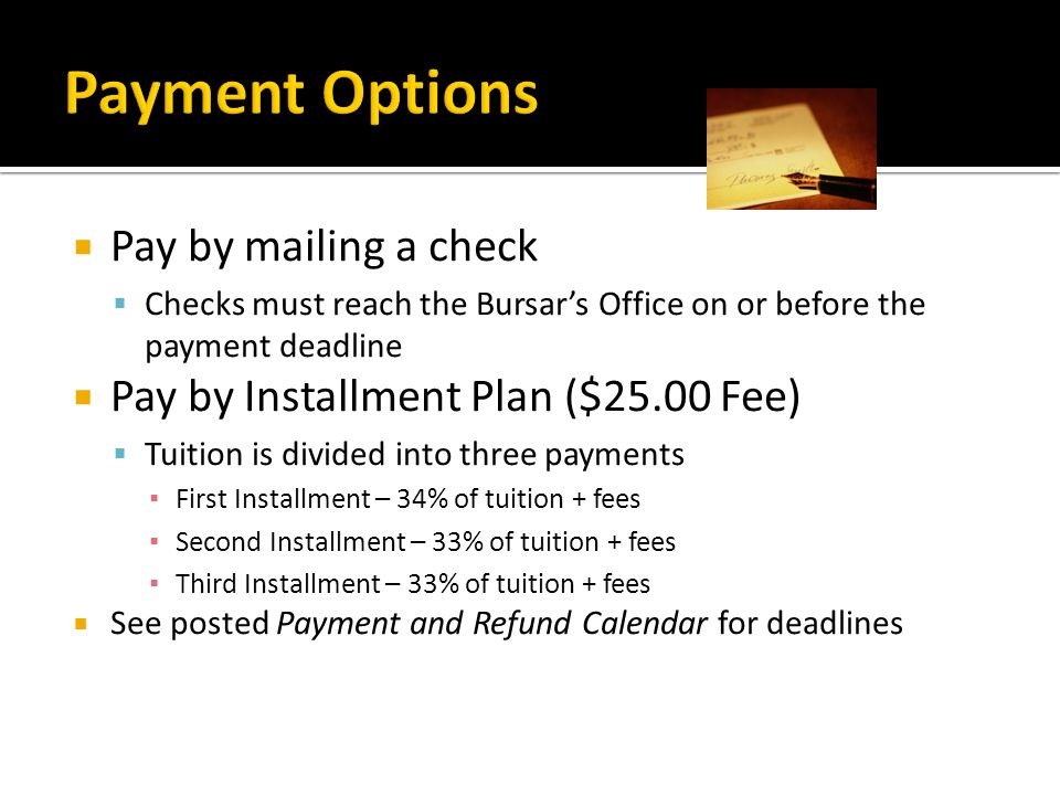 Payment Options Pay by mailing a check