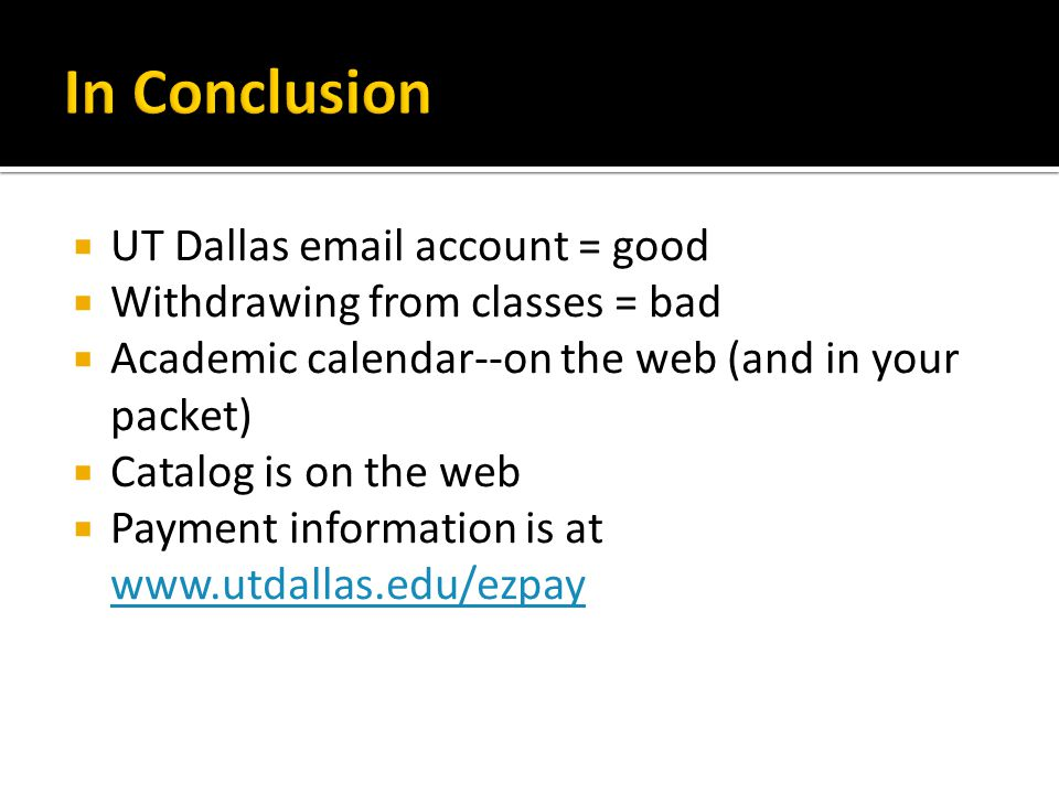 In Conclusion UT Dallas email account = good