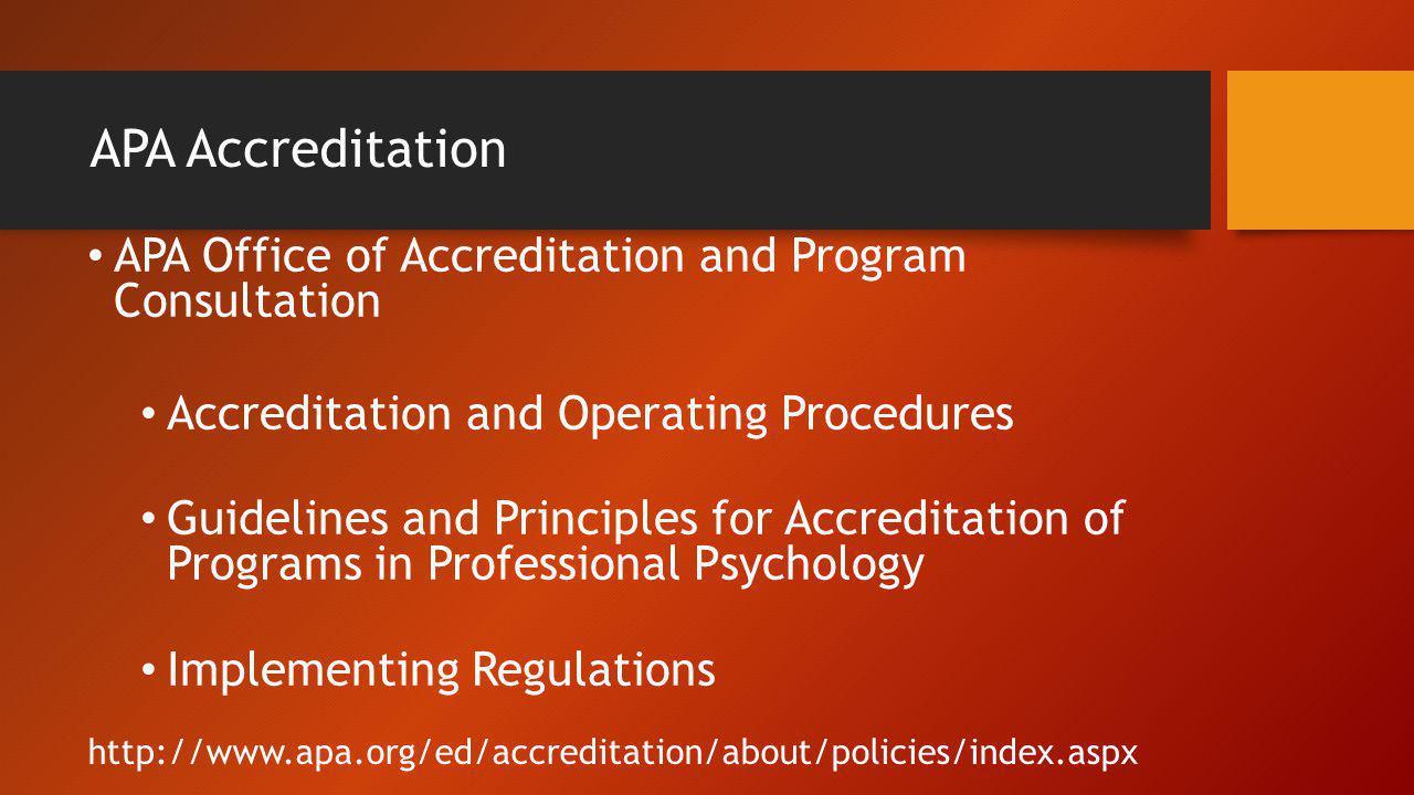 APA Accreditation APA Office of Accreditation and Program Consultation
