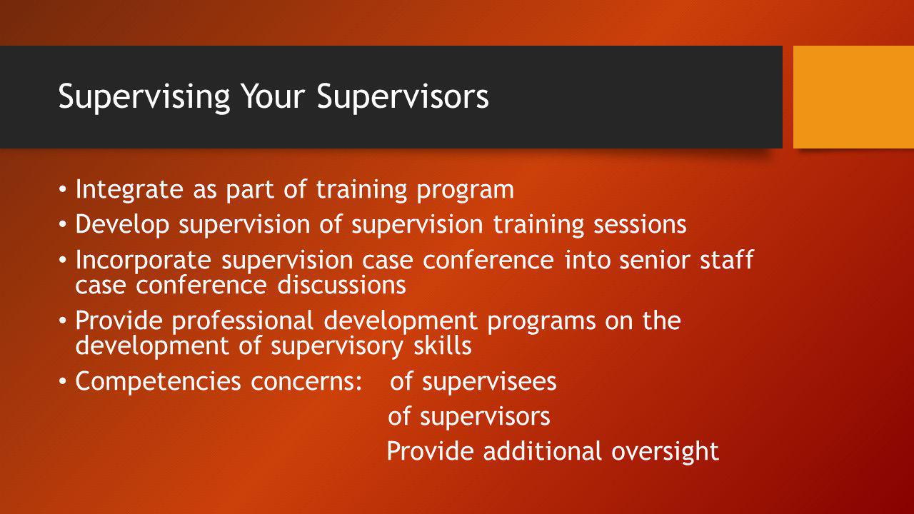 Supervising Your Supervisors