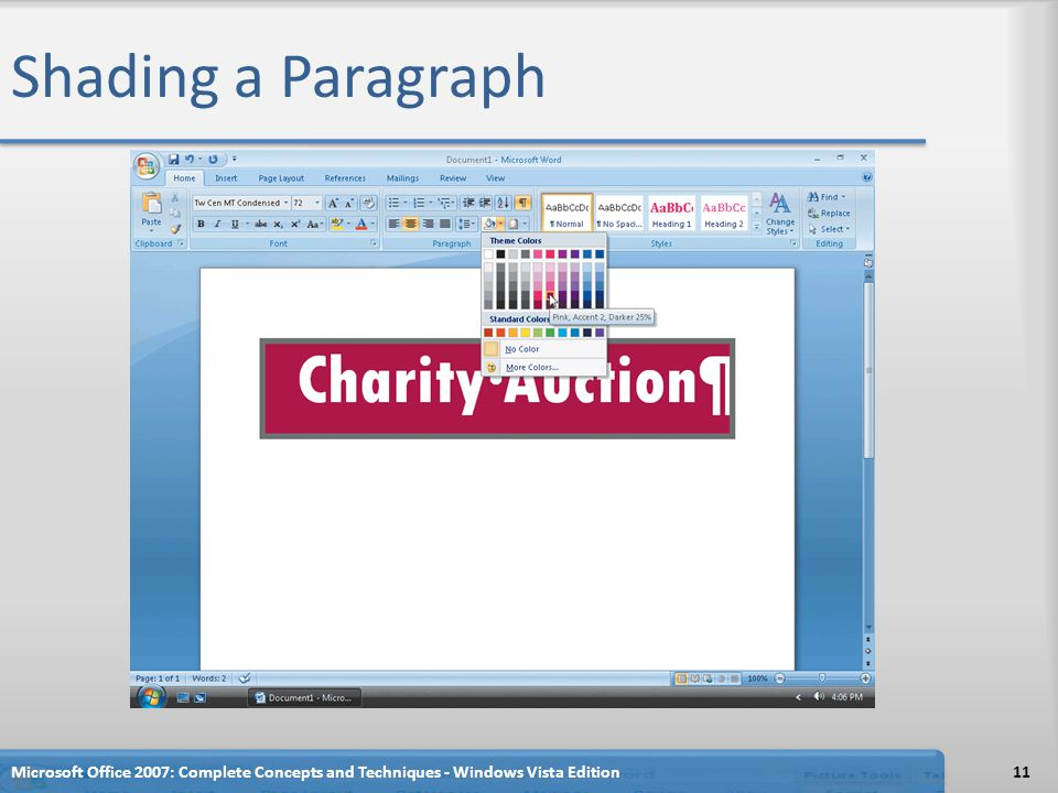 Shading a Paragraph Microsoft Office 2007: Complete Concepts and Techniques - Windows Vista Edition