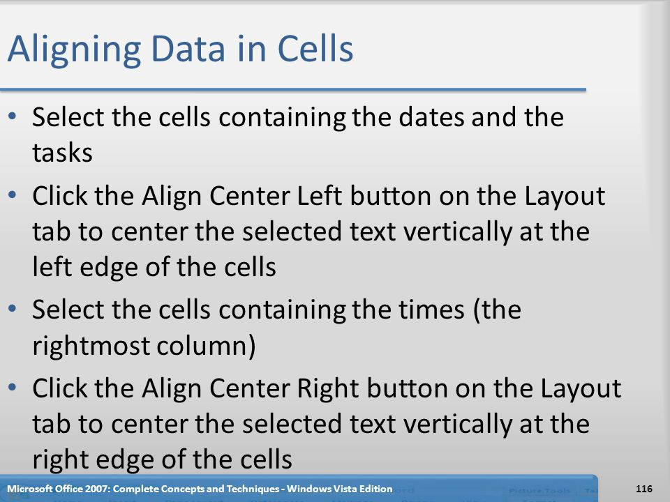 Aligning Data in Cells Select the cells containing the dates and the tasks.