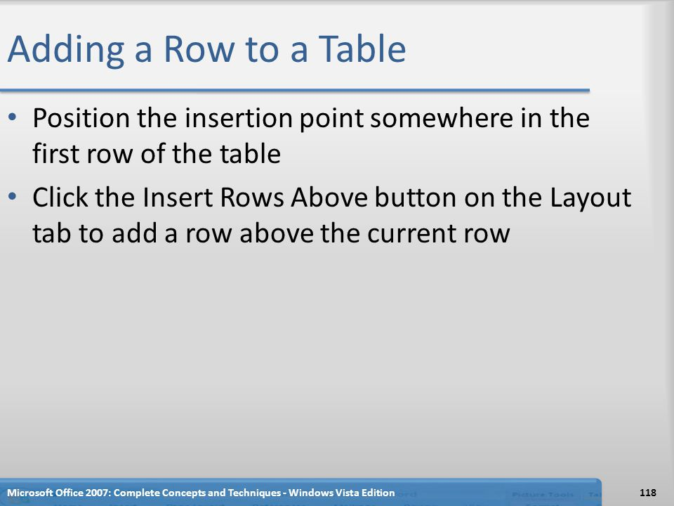 Adding a Row to a Table Position the insertion point somewhere in the first row of the table.