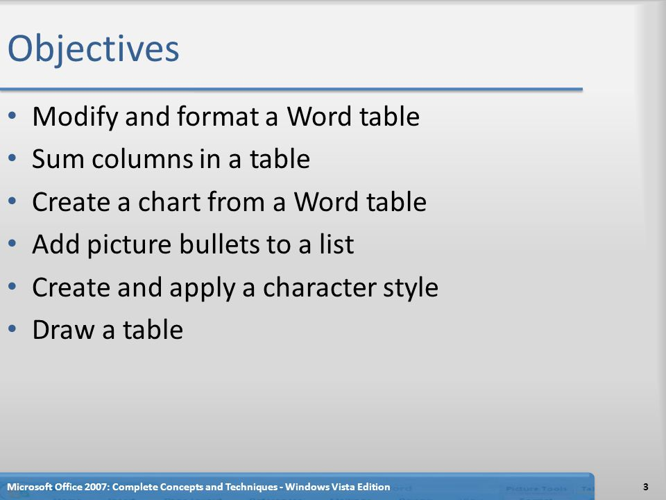 Objectives Modify and format a Word table Sum columns in a table