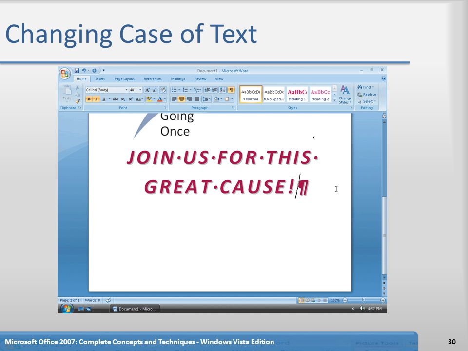 Changing Case of Text Microsoft Office 2007: Complete Concepts and Techniques - Windows Vista Edition.
