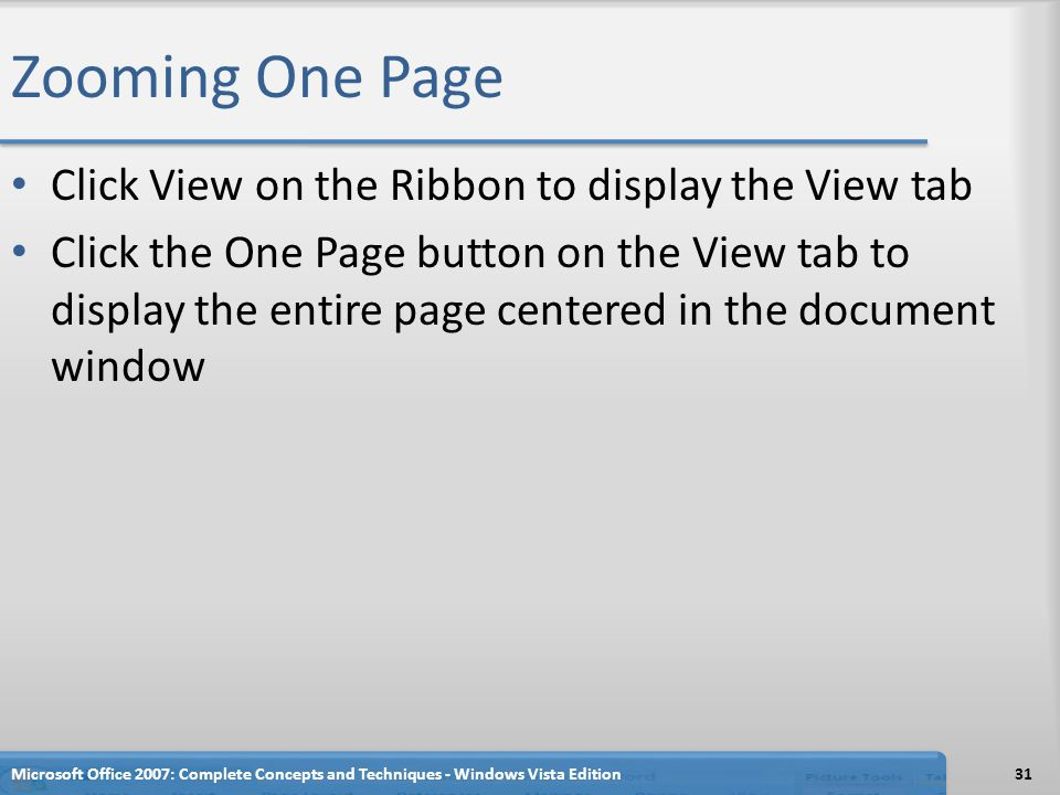 Zooming One Page Click View on the Ribbon to display the View tab
