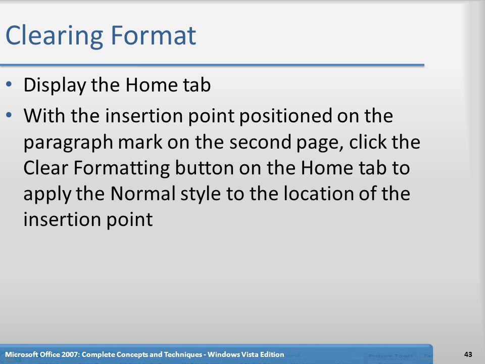 Clearing Format Display the Home tab