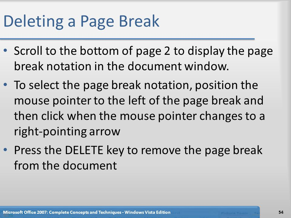 Deleting a Page Break Scroll to the bottom of page 2 to display the page break notation in the document window.