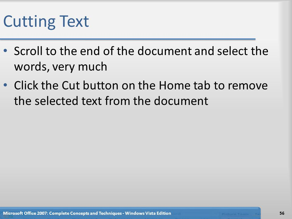 Cutting Text Scroll to the end of the document and select the words, very much.