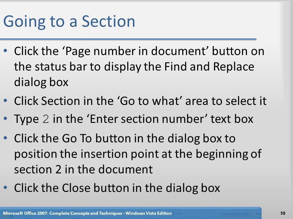Going to a Section Click the 'Page number in document' button on the status bar to display the Find and Replace dialog box.