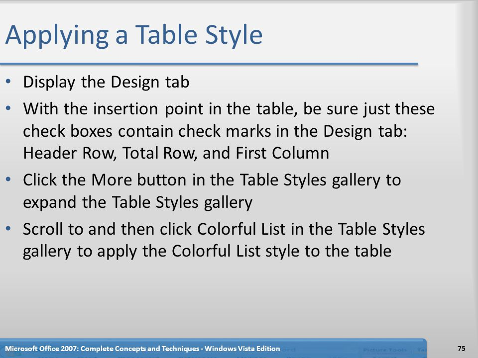 Applying a Table Style Display the Design tab