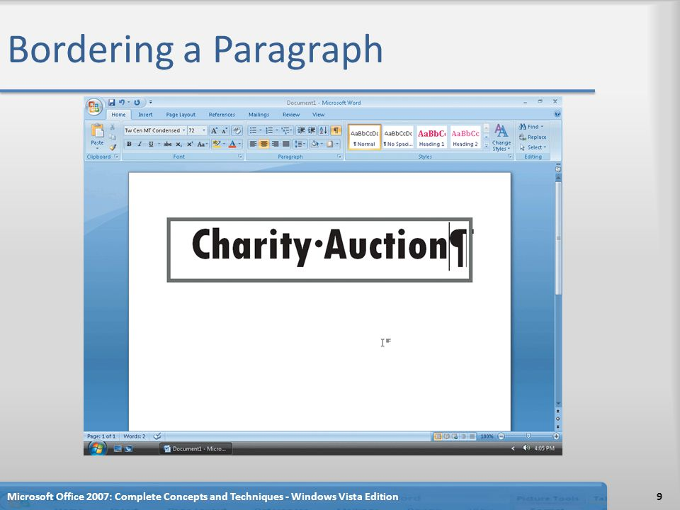 Bordering a Paragraph Microsoft Office 2007: Complete Concepts and Techniques - Windows Vista Edition.