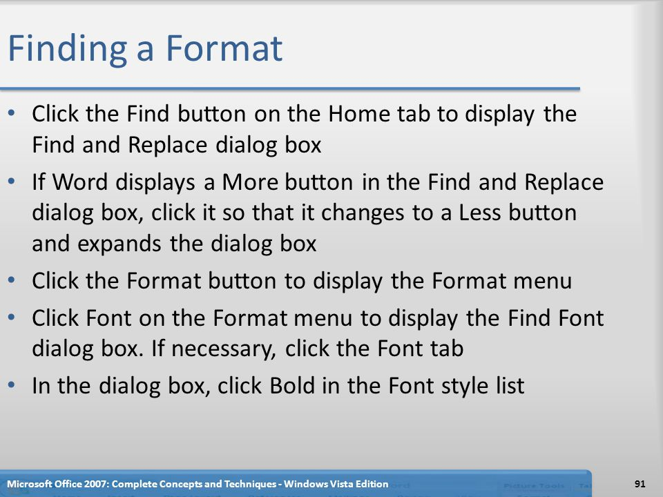 Finding a Format Click the Find button on the Home tab to display the Find and Replace dialog box.