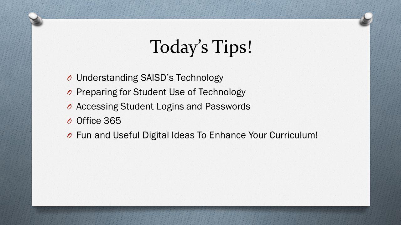 Today's Tips! Understanding SAISD's Technology