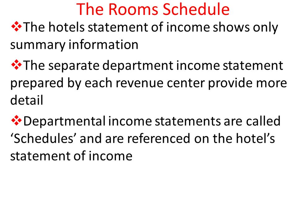 The Rooms Schedule The hotels statement of income shows only summary information.