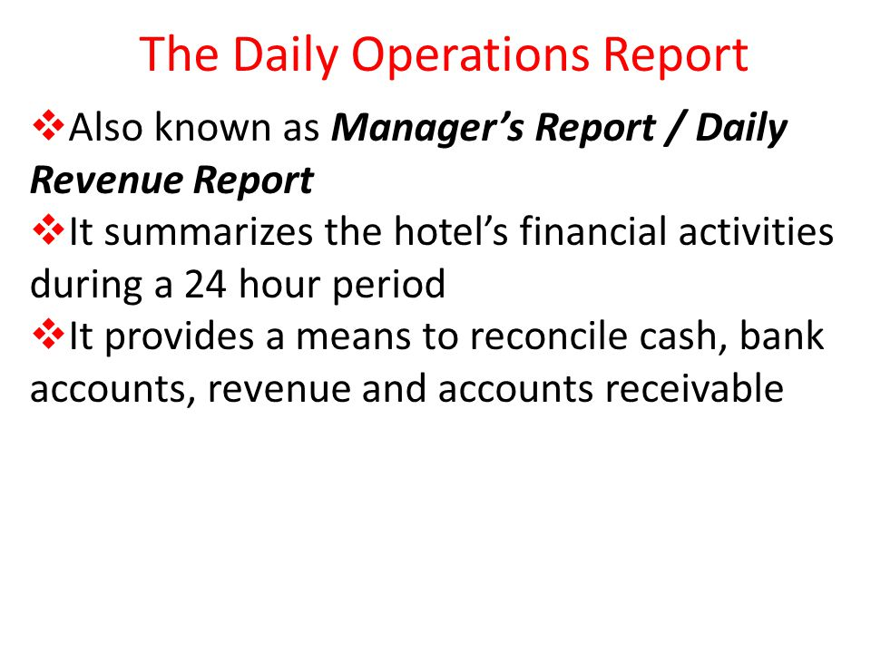 daily operation report in hotels Quality hotel operations management you can count on budget and cash projections, and capital improvements plans) continuous evaluation of key personnel performance through use of property success index report system utilization of hotel evaluation system to monitor all areas of property and ensure maximum.