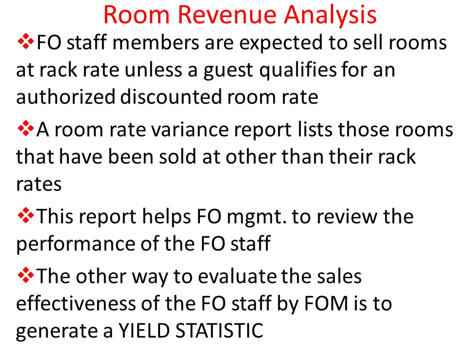 Room Revenue Analysis FO staff members are expected to sell rooms at rack rate unless a guest qualifies for an authorized discounted room rate.