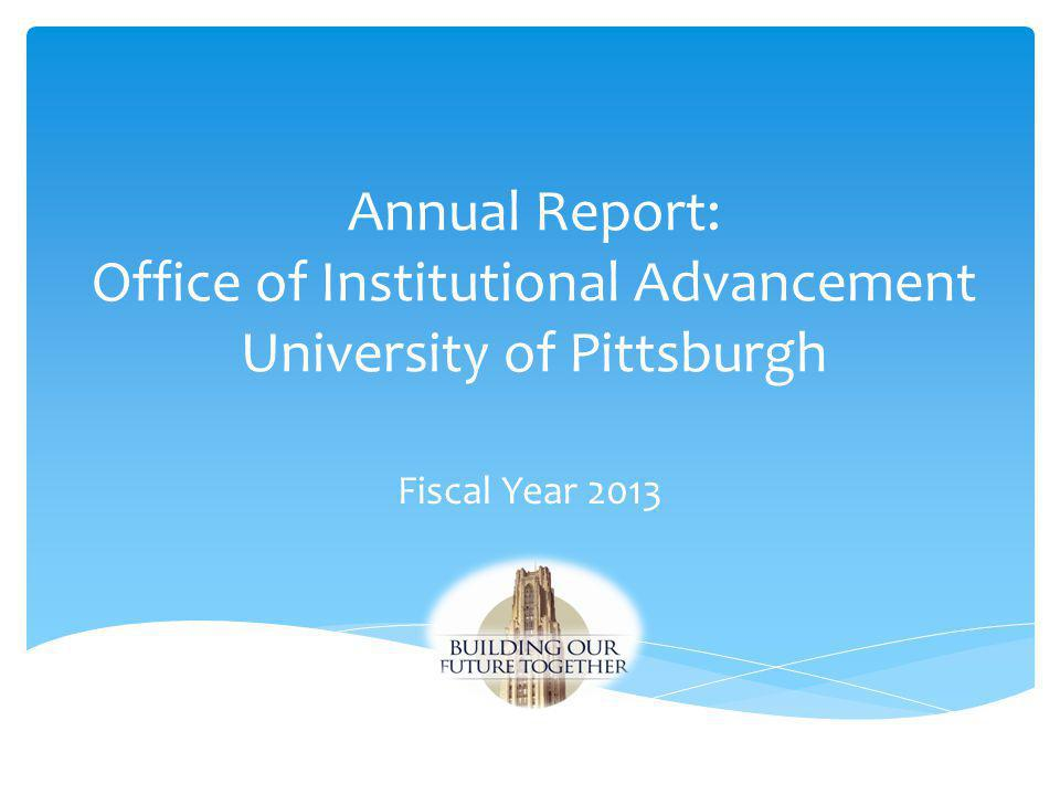Annual Report: Office of Institutional Advancement University of Pittsburgh
