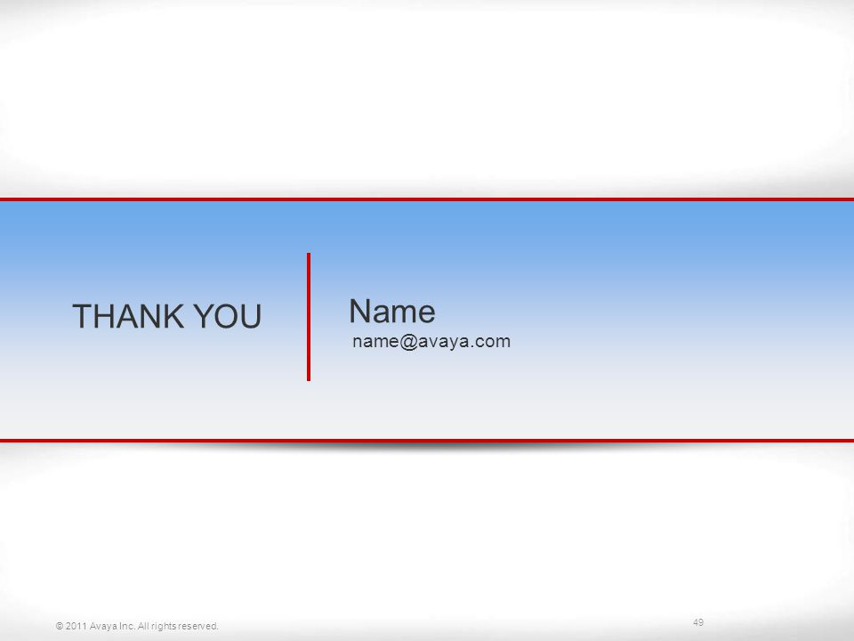 THANK YOU Name © 2011 Avaya Inc. All rights reserved.