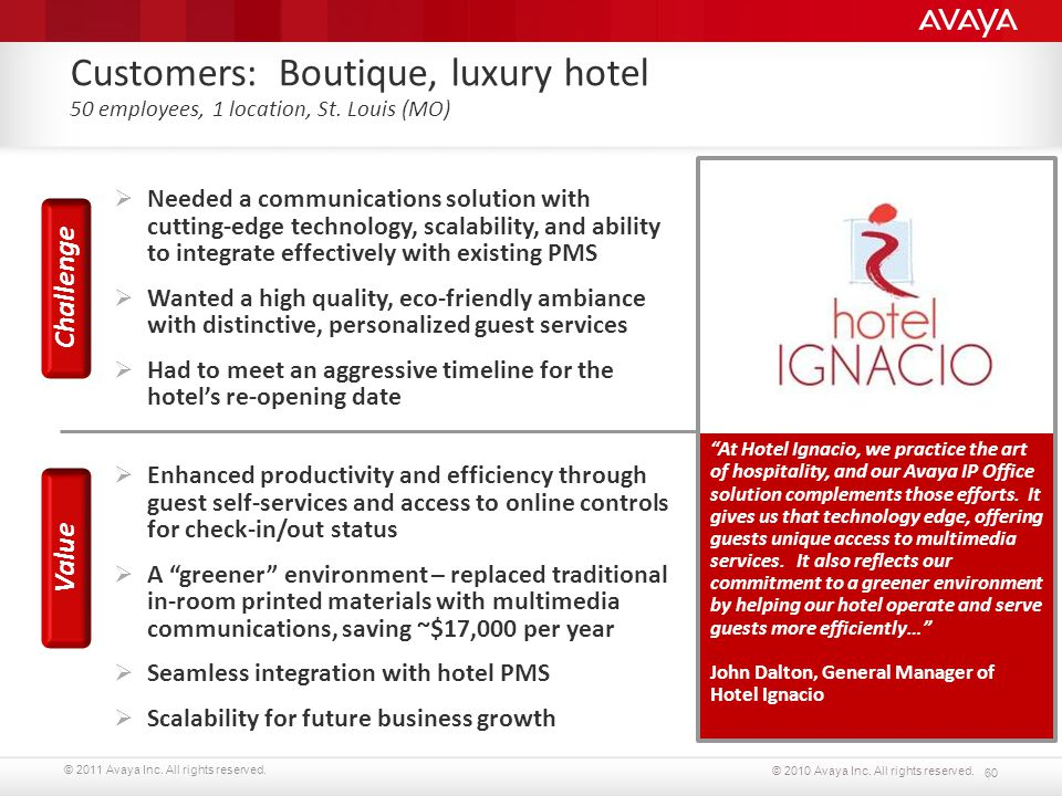 Customers: Boutique, luxury hotel 50 employees, 1 location, St