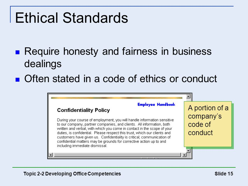 Ethical Standards Require honesty and fairness in business dealings