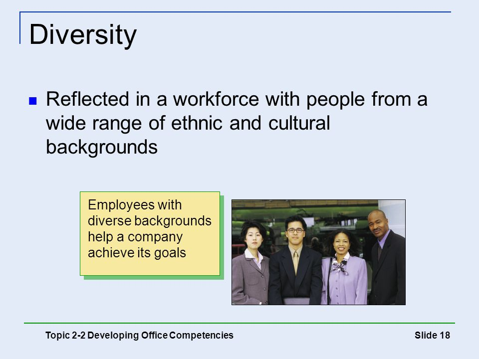 Diversity Reflected in a workforce with people from a wide range of ethnic and cultural backgrounds.