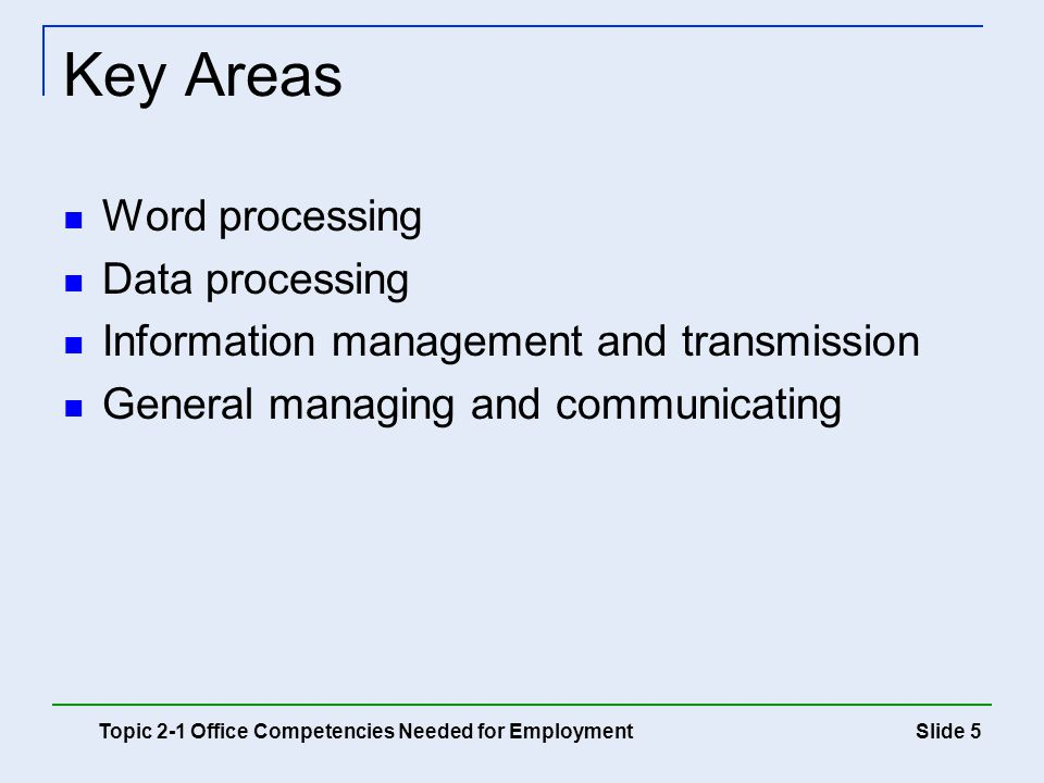 Key Areas Word processing Data processing
