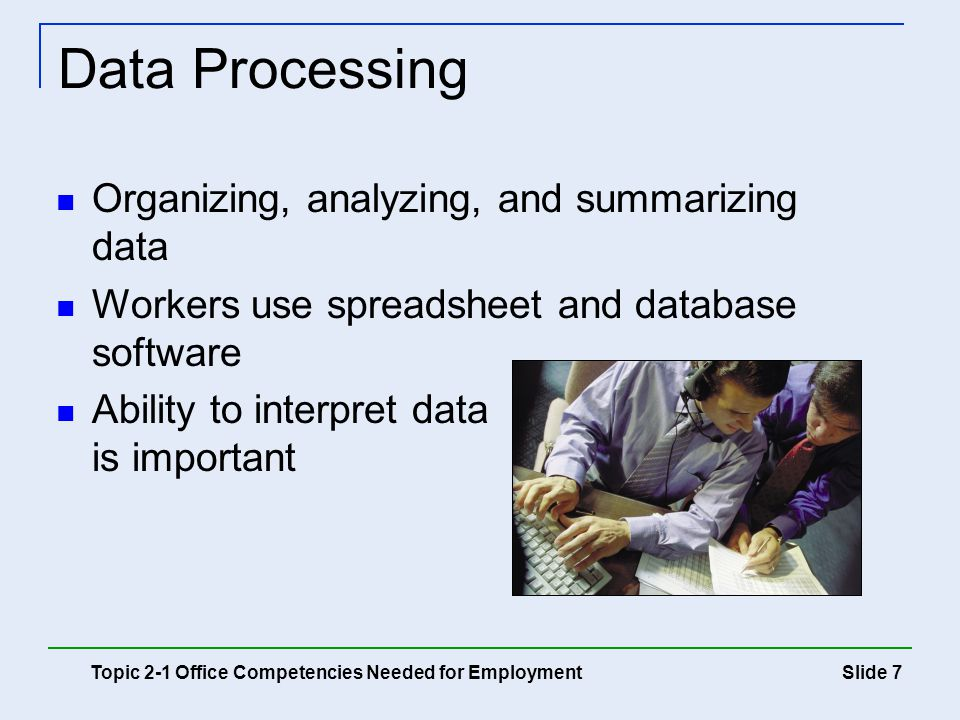 Data Processing Organizing, analyzing, and summarizing data