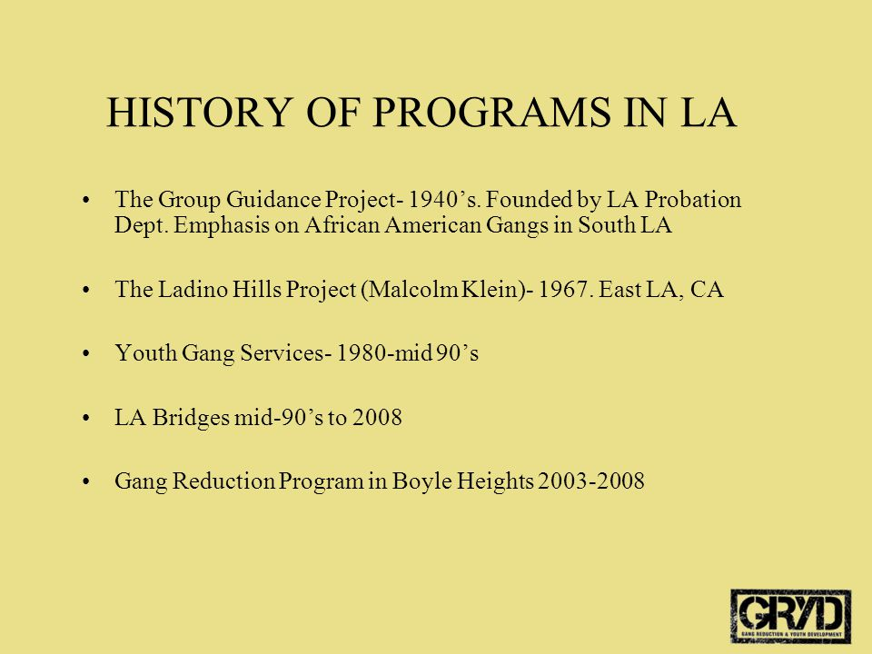 HISTORY OF PROGRAMS IN LA