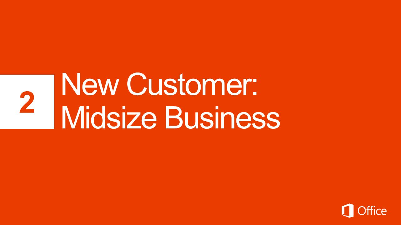 New Customer: Midsize Business