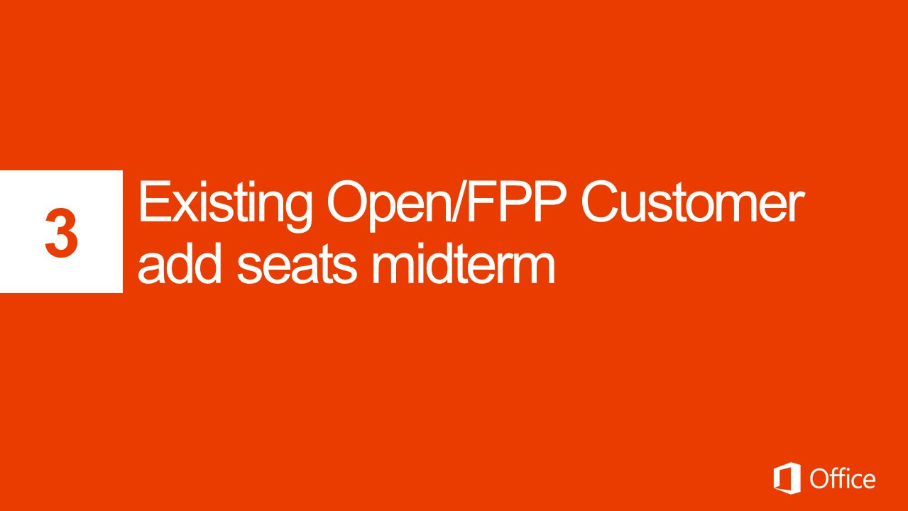 Existing Open/FPP Customer add seats midterm
