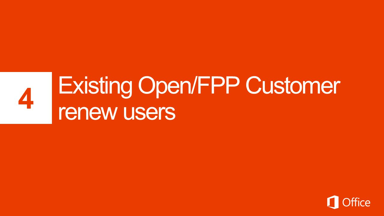 Existing Open/FPP Customer renew users