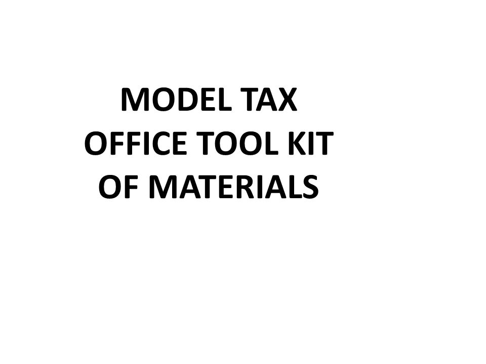 MODEL TAX OFFICE TOOL KIT OF MATERIALS