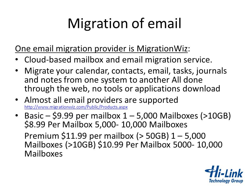 Migration of email One email migration provider is MigrationWiz: