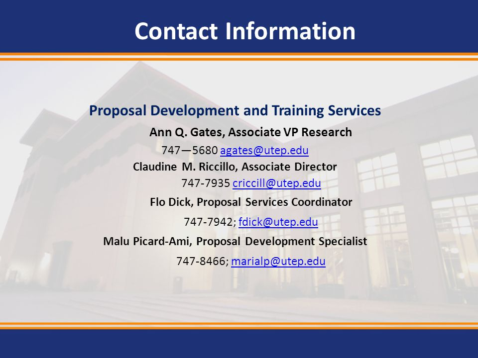 Contact Information Proposal Development and Training Services. Ann Q. Gates, Associate VP Research.