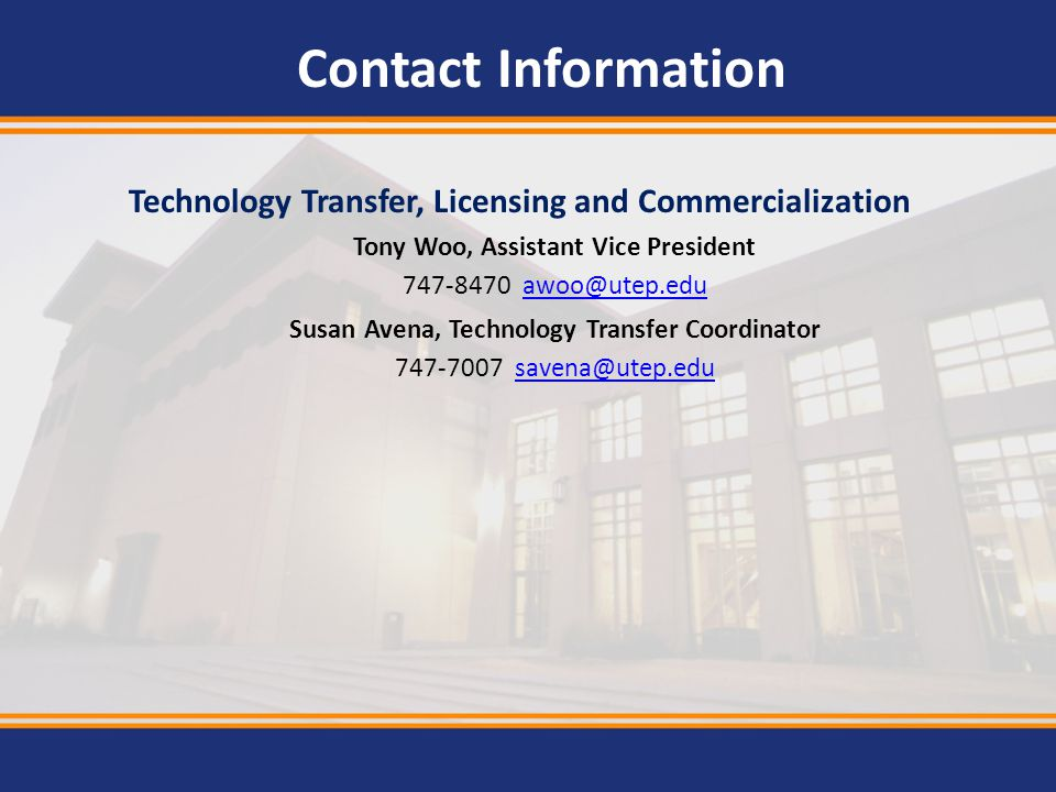 Contact Information Technology Transfer, Licensing and Commercialization. Tony Woo, Assistant Vice President.