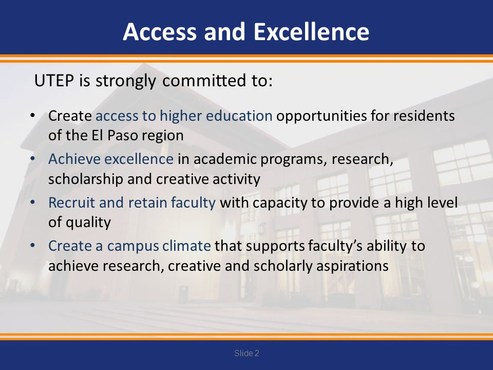 Access and Excellence UTEP is strongly committed to:
